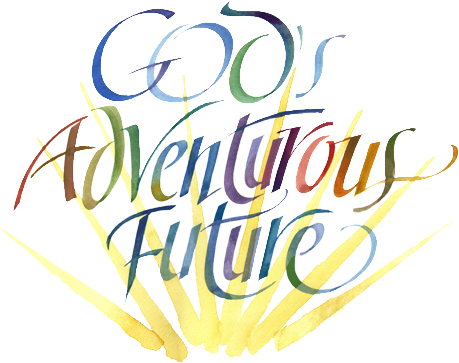 """God's Adventurous Future"""