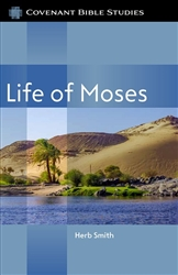 Life of Moses - Covenant Bible Studies cover