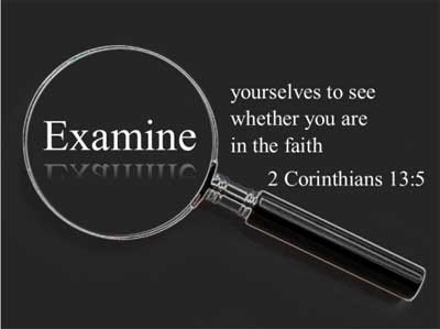 Examine yourselves to see whether you are in the faith